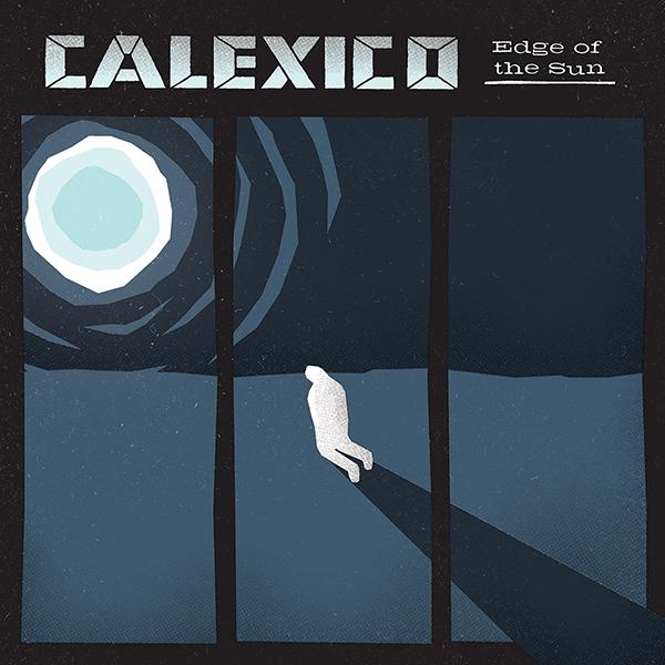 calexico-edgeofthesun