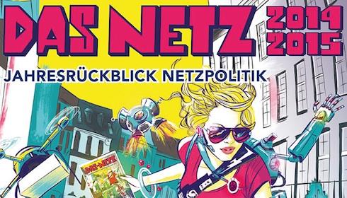 Das Netz 2014 / 2015 – Jahresrückblick Netzpolitik